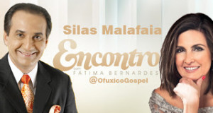 """Globo quer Silas Malafaia no """"Encontro com Fátima Bernardes"""" – Especula-se que seja na última semana de Julho."""