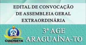 ARAGUAÍNA: CIADSETA realizará no dia 23 de outubro 3ª Assembleia Geral Extraordinária (AGE). Edital de Convocação já foi expedido. CONFIRA