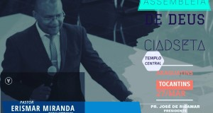 ARAGUATINS: Culto de ensino da Assembleia de Deus terá como ministrante o pastor Erismar Miranda