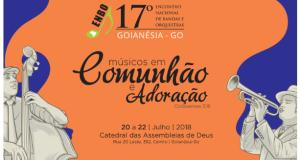 GOIANÉSIA: Catedral das Assembleias de Deus recebe músicos no Encontro Nacional de Bandas e Orquestras
